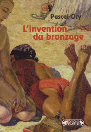 l'invention du bronzage par Pascal Ory